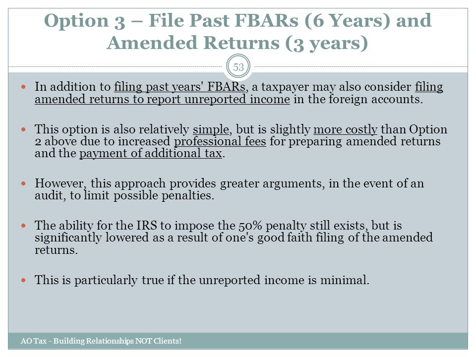 Option 3 – File Past FBARs (6 Years) and Amended Returns (3 years)