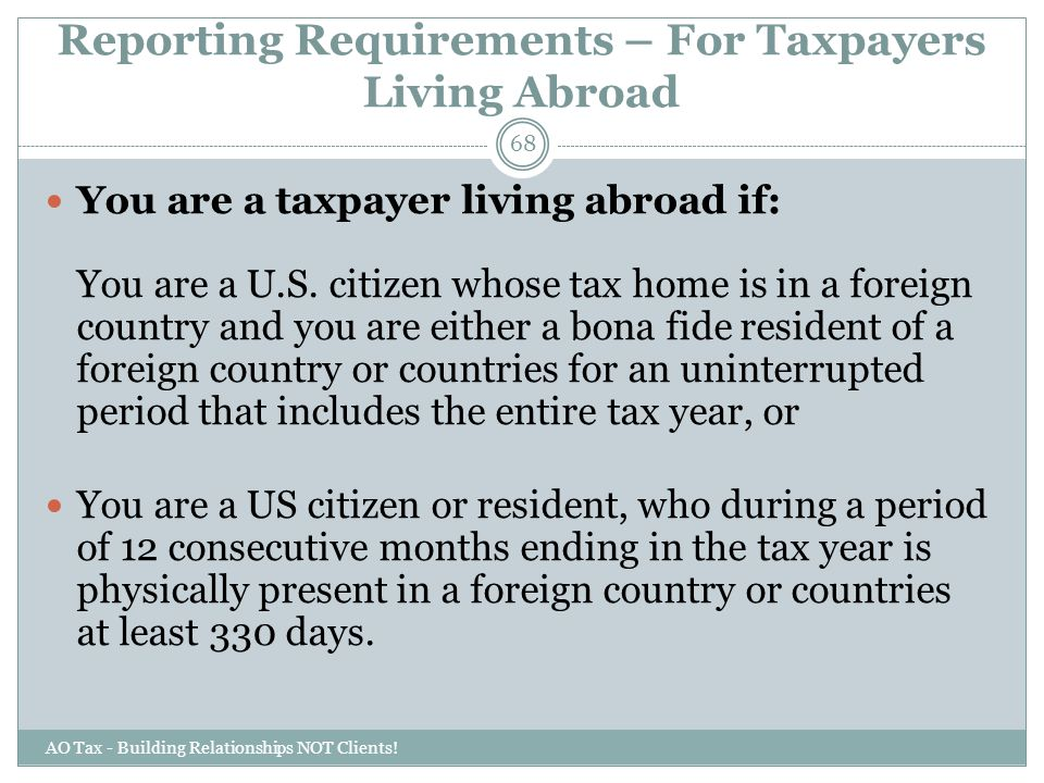 Reporting Requirements – For Taxpayers Living Abroad