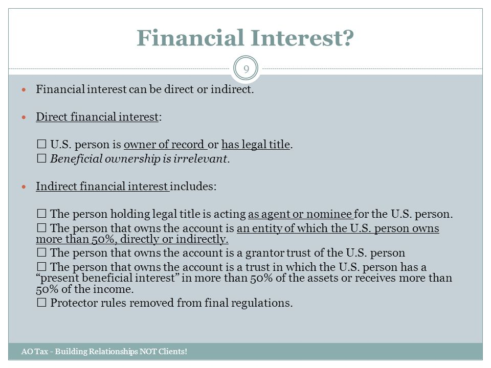 Financial Interest Financial interest can be direct or indirect.