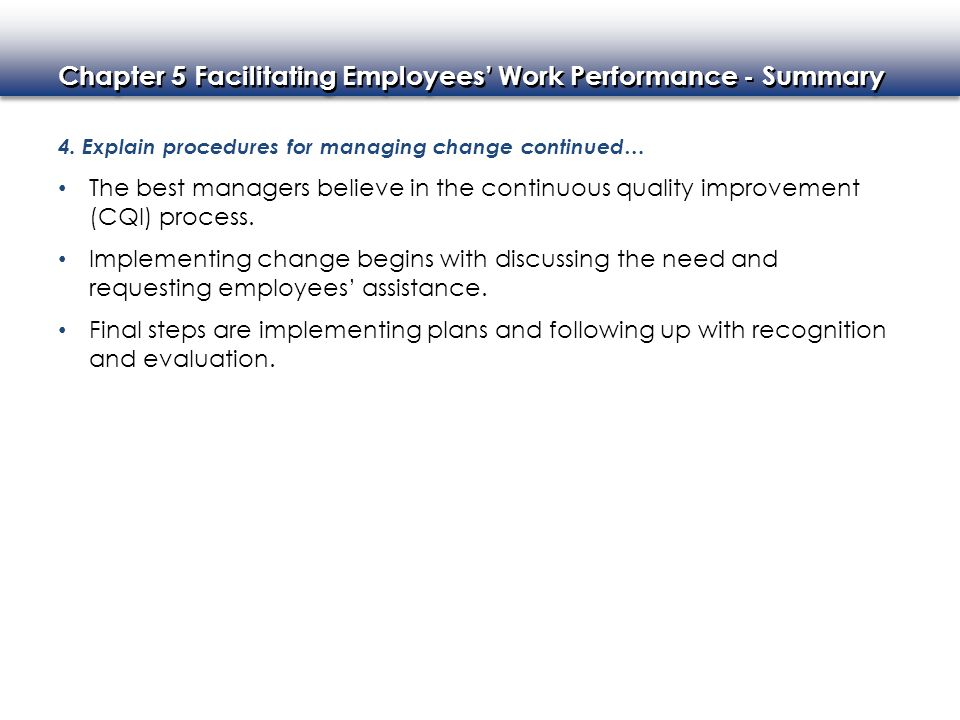4. Explain procedures for managing change continued…