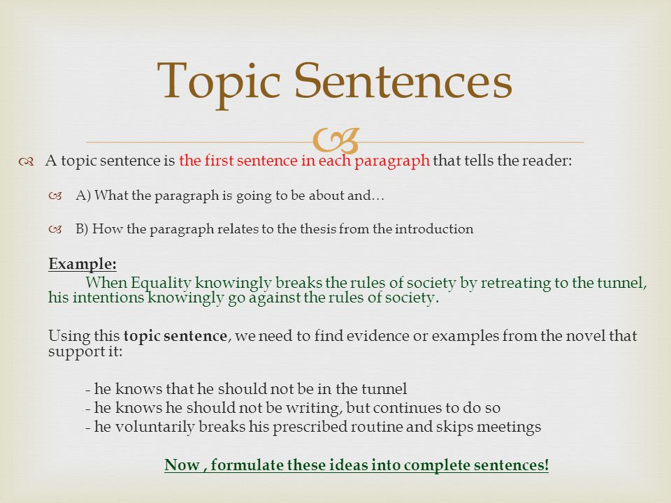 Now , formulate these ideas into complete sentences!