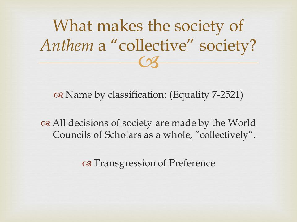 What makes the society of Anthem a collective society