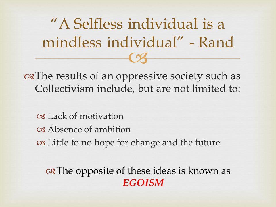 A Selfless individual is a mindless individual - Rand