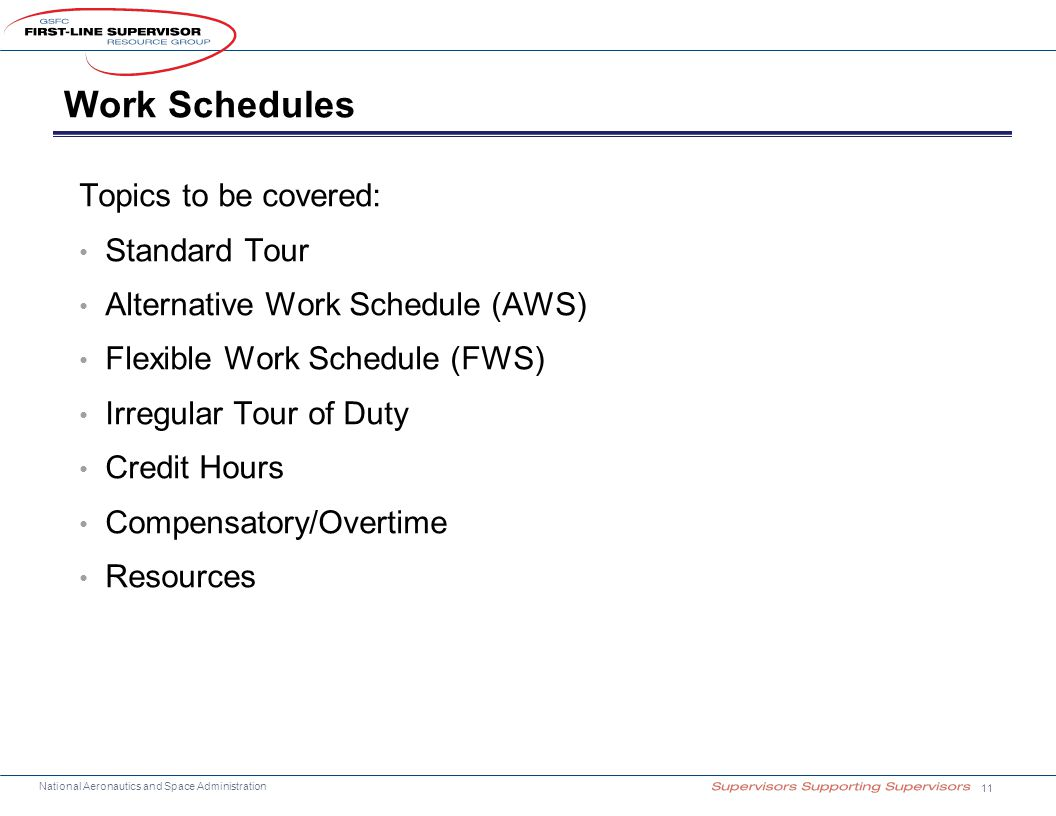 Work Schedules Topics to be covered: Standard Tour