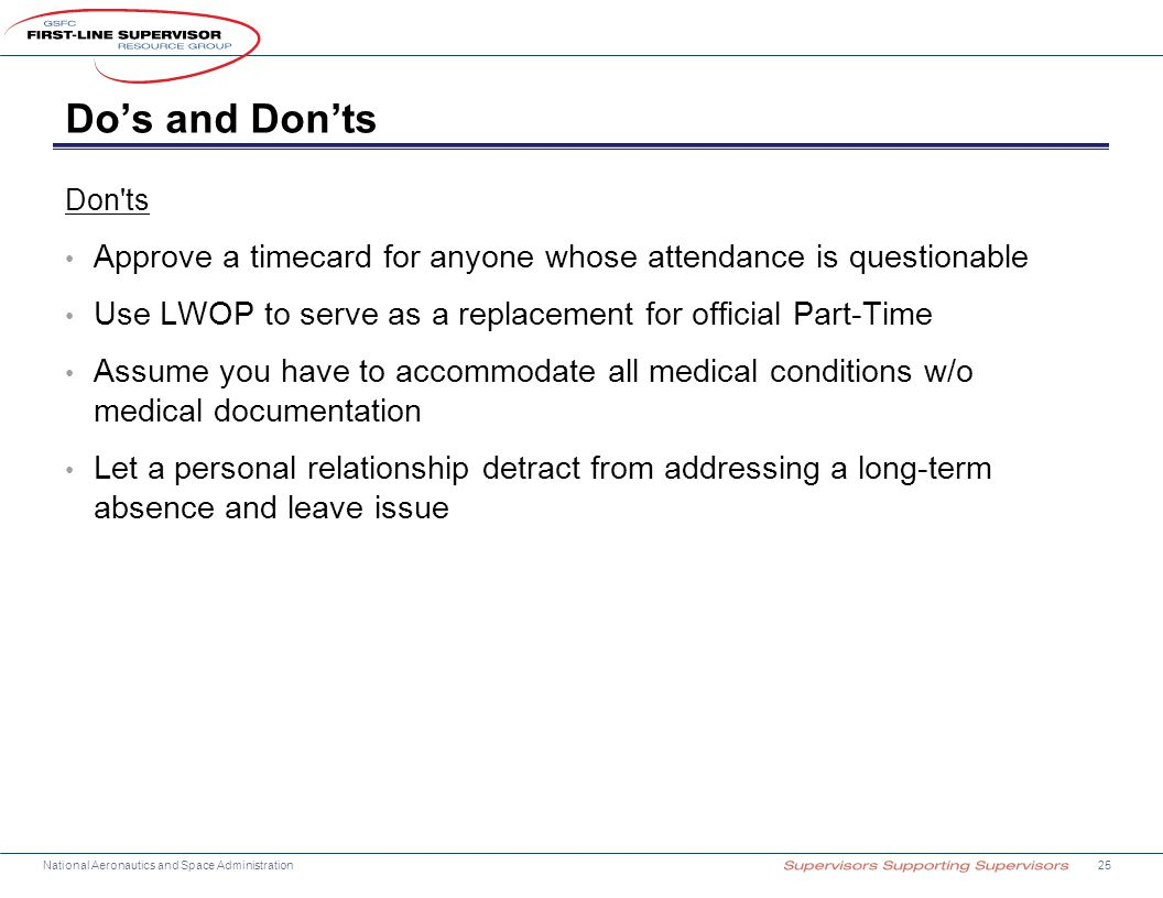 Do's and Don'ts Don ts. Approve a timecard for anyone whose attendance is questionable. Use LWOP to serve as a replacement for official Part-Time.