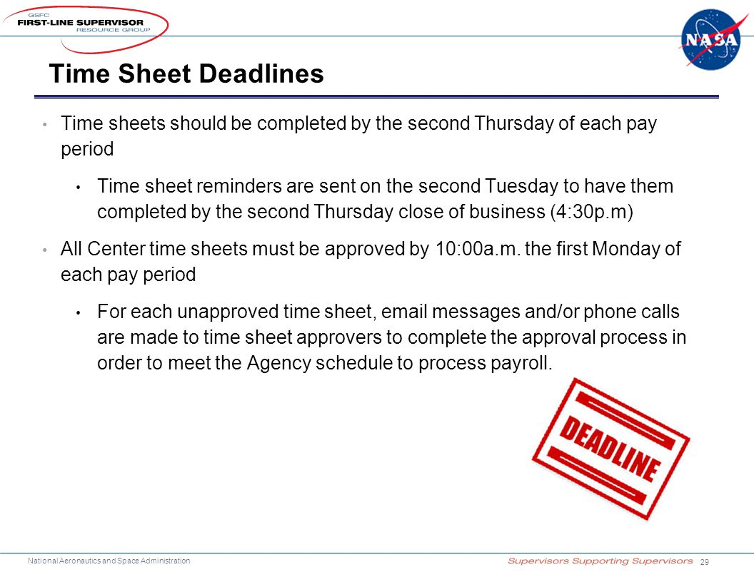 Time Sheet Deadlines Time sheets should be completed by the second Thursday of each pay period.