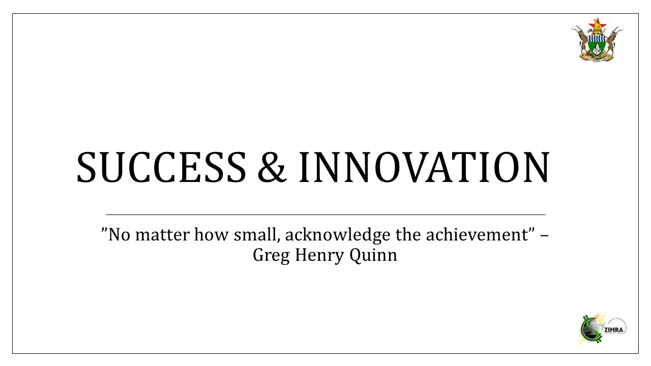 No matter how small, acknowledge the achievement – Greg Henry Quinn
