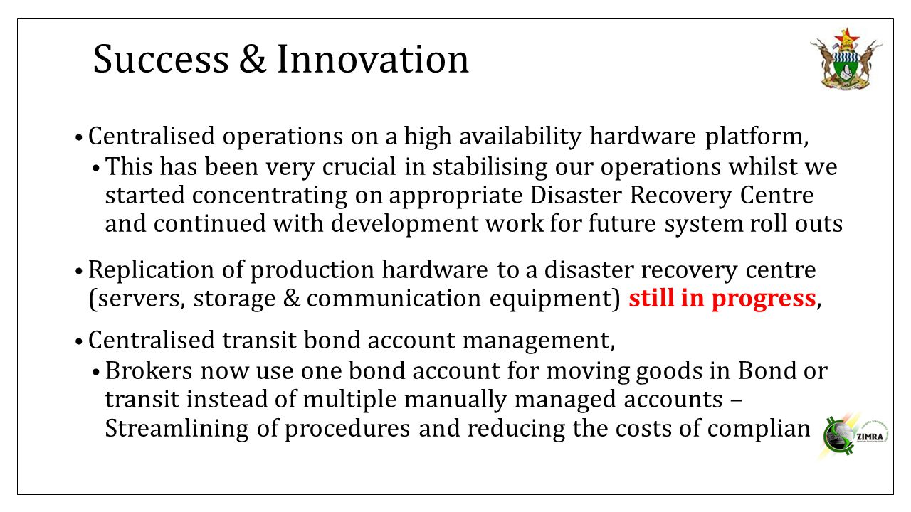 Success & Innovation Centralised operations on a high availability hardware platform,