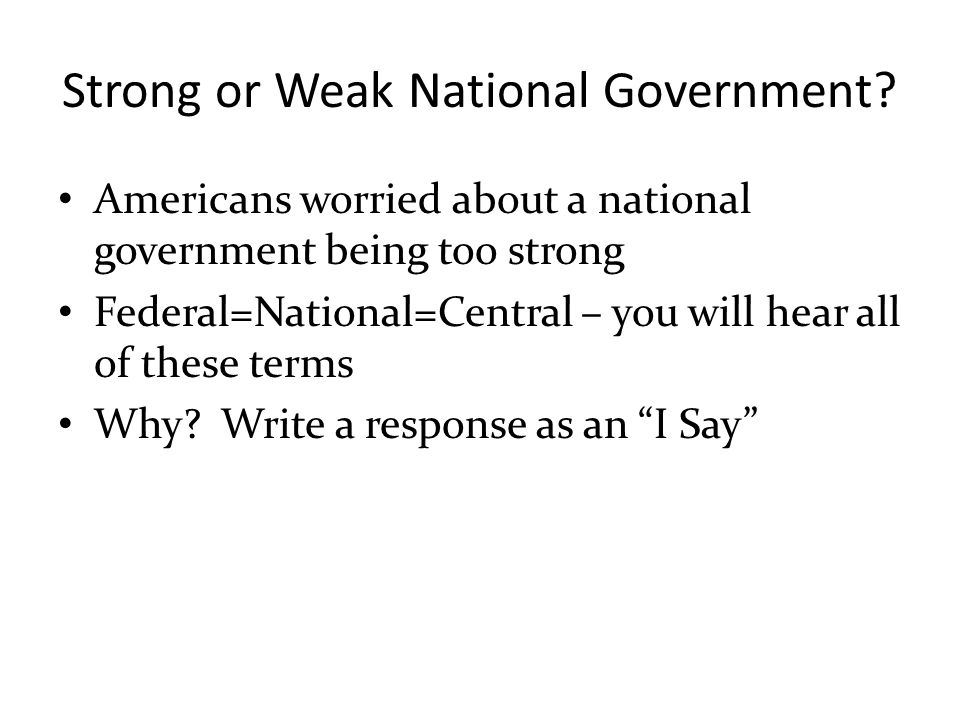Strong or Weak National Government
