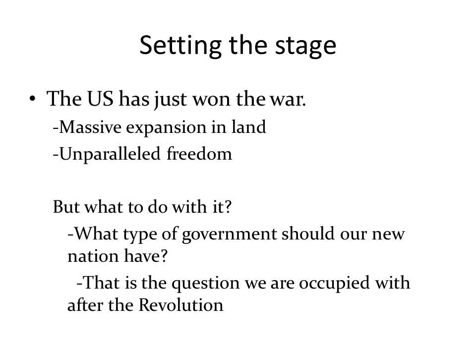 Setting the stage The US has just won the war.