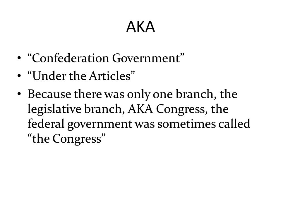 AKA Confederation Government Under the Articles