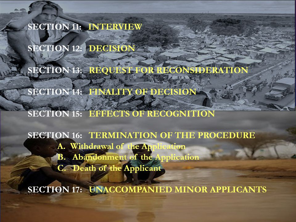 SECTION 11: INTERVIEW SECTION 12: DECISION. SECTION 13: REQUEST FOR RECONSIDERATION. SECTION 14: FINALITY OF DECISION.