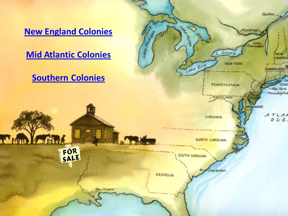 New England Colonies Mid Atlantic Colonies Southern Colonies