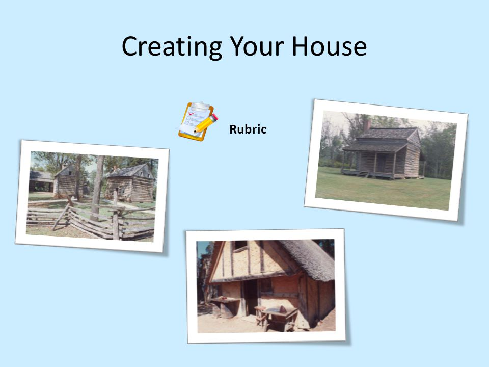 Creating Your House Rubric