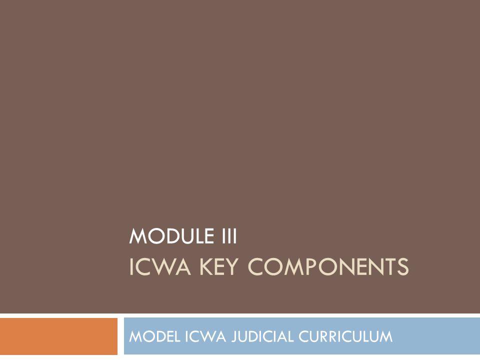 MODULE iii icwa key components
