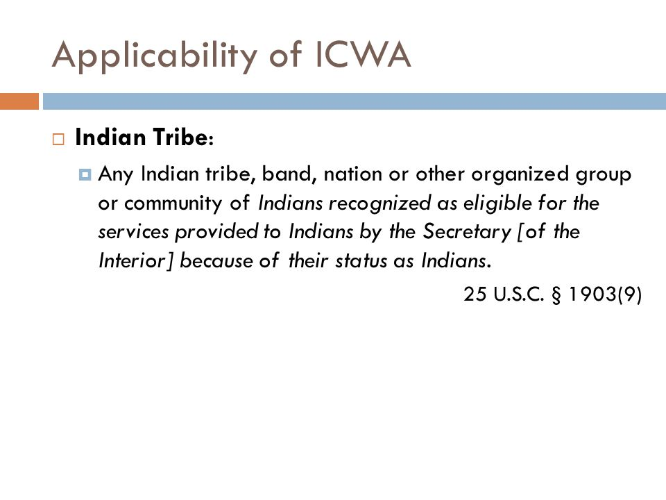 Applicability of ICWA Indian Tribe: