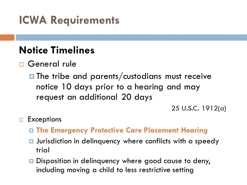 ICWA Requirements Notice Timelines General rule