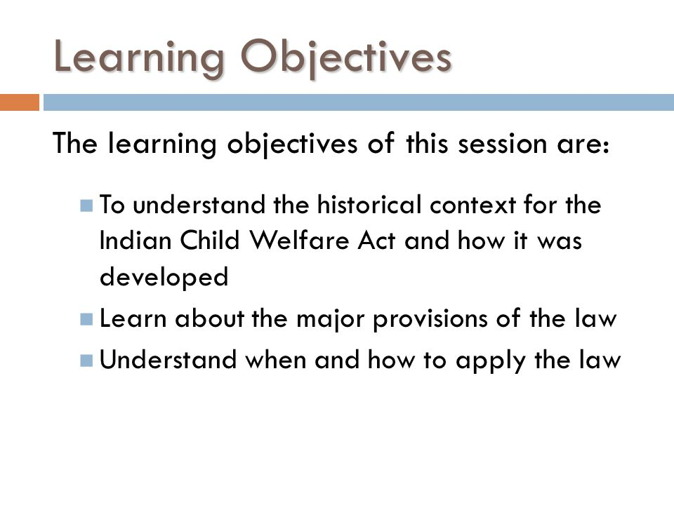 Learning Objectives The learning objectives of this session are: