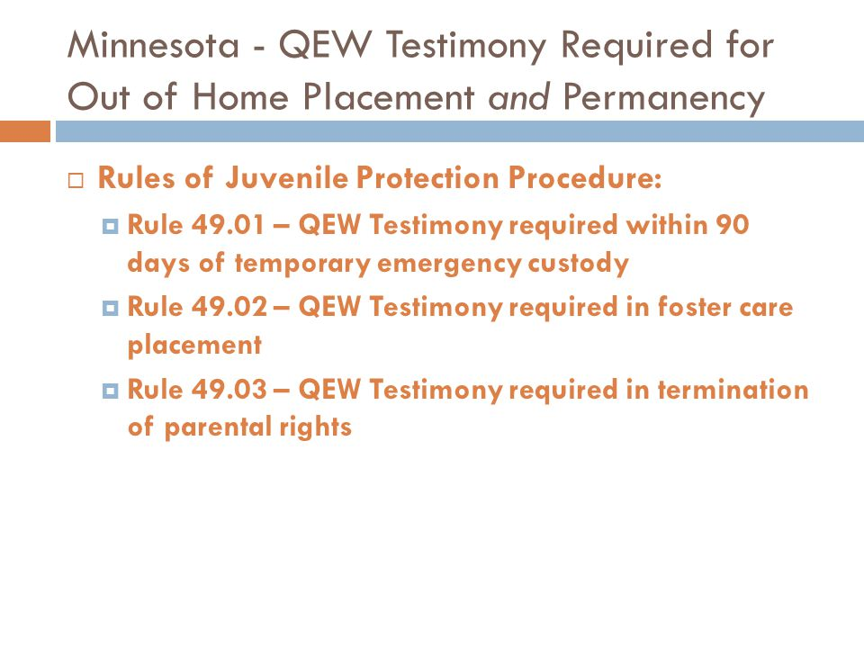 Minnesota - QEW Testimony Required for Out of Home Placement and Permanency