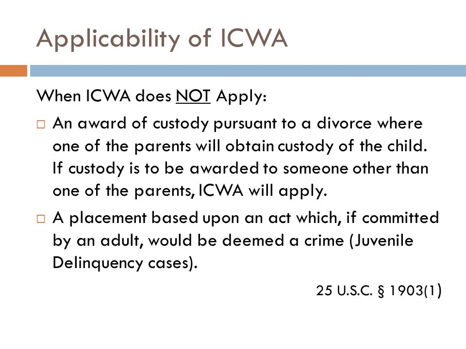 Applicability of ICWA When ICWA does NOT Apply: