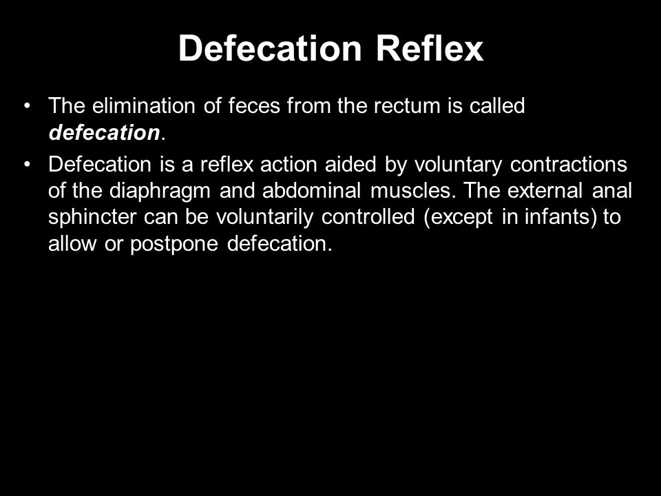 Defecation Reflex The elimination of feces from the rectum is called defecation.