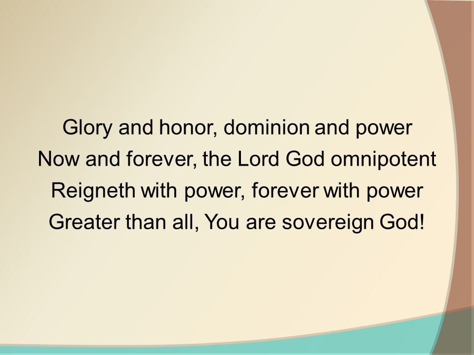 Glory and honor, dominion and power