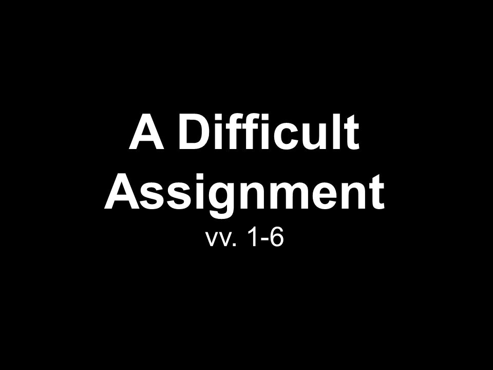 A Difficult Assignment