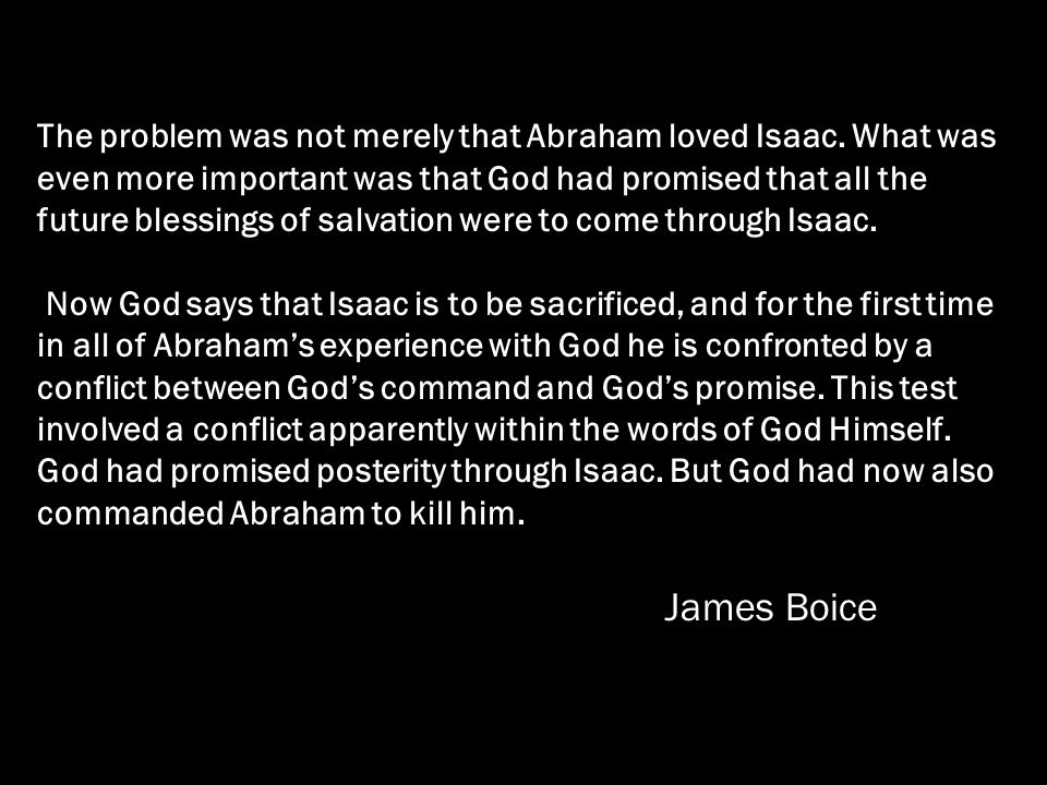 The problem was not merely that Abraham loved Isaac