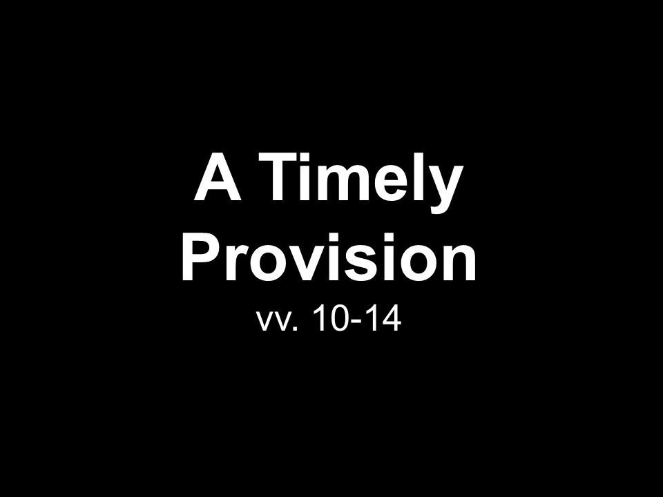 A Timely Provision vv. 10-14