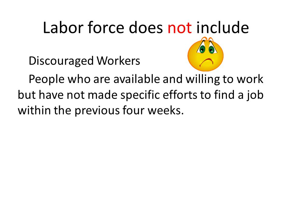 Labor force does not include
