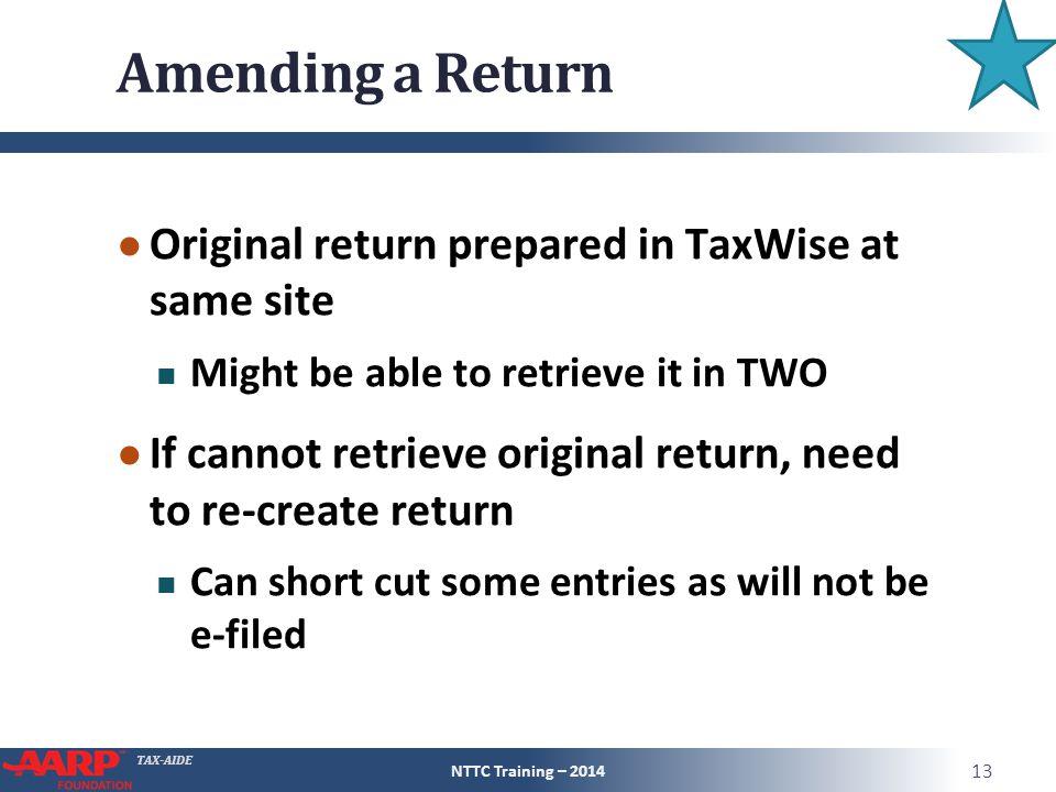 Amending a Return Original return prepared in TaxWise at same site