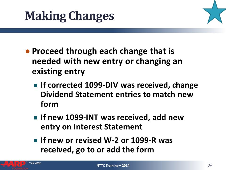 Making Changes Proceed through each change that is needed with new entry or changing an existing entry.