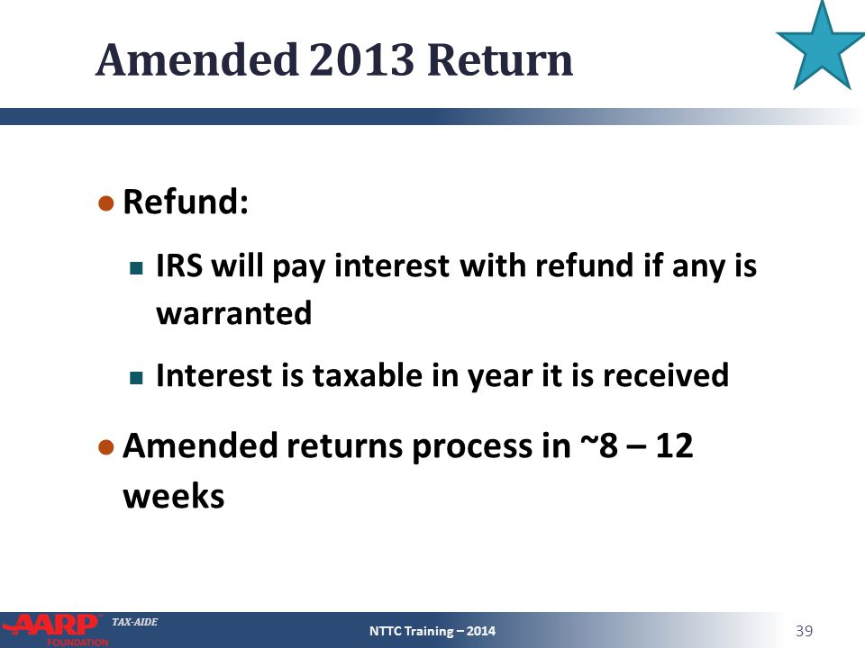 Amended 2013 Return Refund: Amended returns process in ~8 – 12 weeks