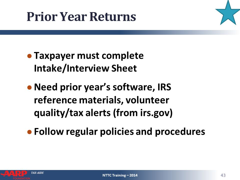 Prior Year Returns Taxpayer must complete Intake/Interview Sheet