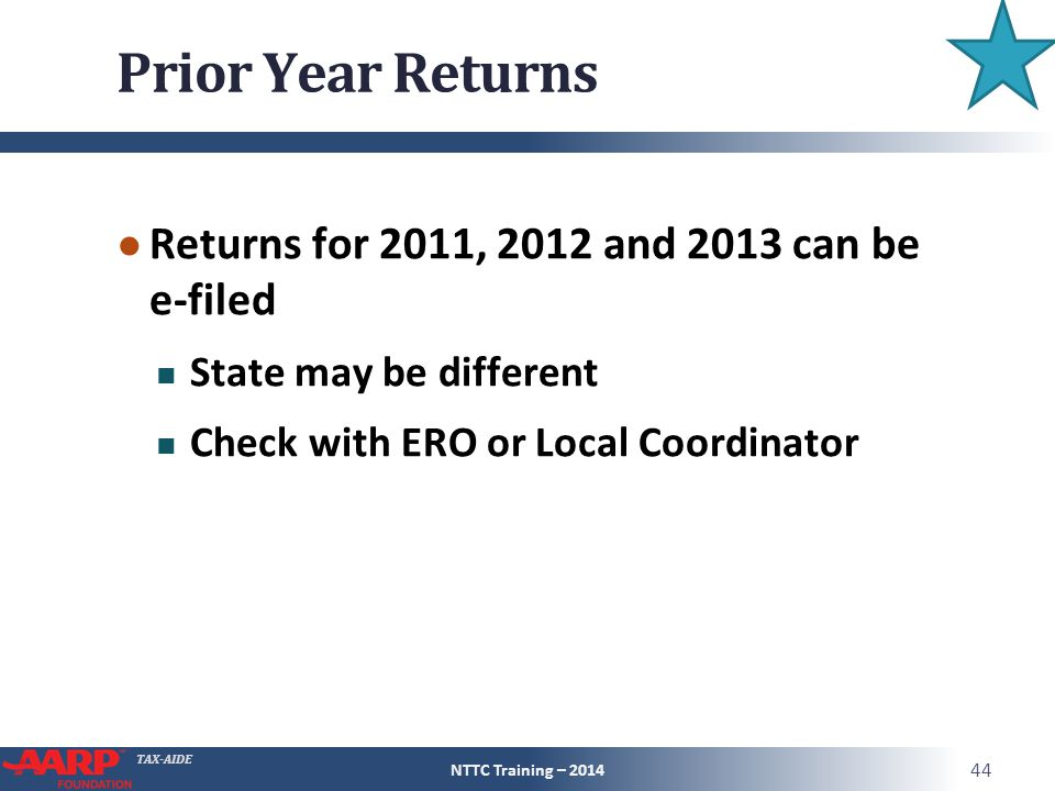 Prior Year Returns Returns for 2011, 2012 and 2013 can be e-filed