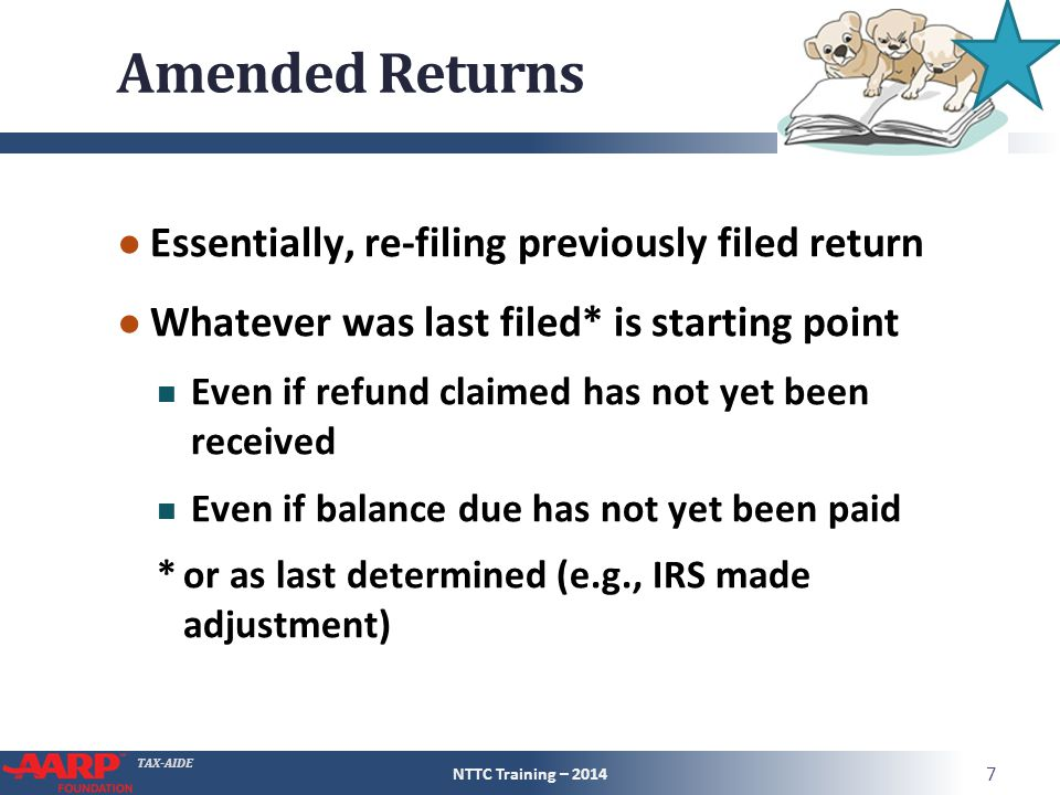 Amended Returns Essentially, re-filing previously filed return