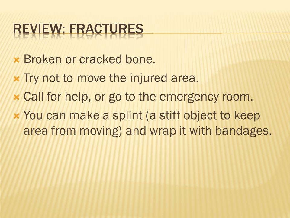 Review: fractures Broken or cracked bone.