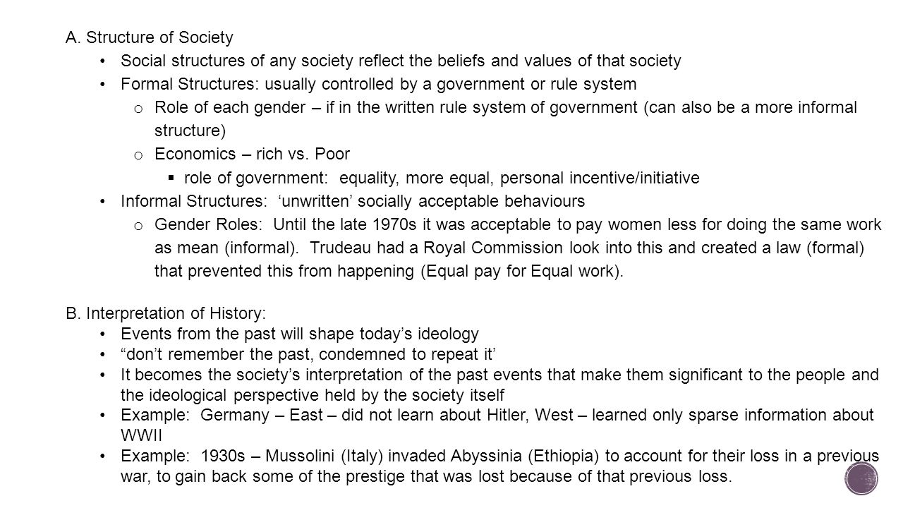 A. Structure of Society Social structures of any society reflect the beliefs and values of that society.