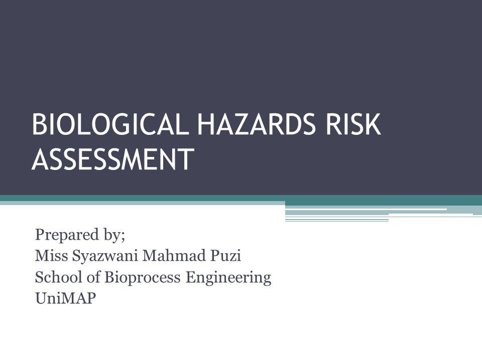 BIOLOGICAL HAZARDS RISK ASSESSMENT