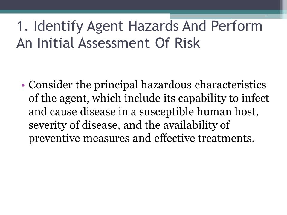 1. Identify Agent Hazards And Perform An Initial Assessment Of Risk