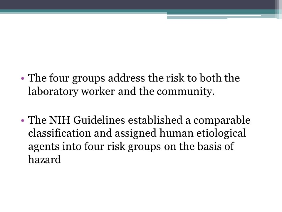 The four groups address the risk to both the laboratory worker and the community.