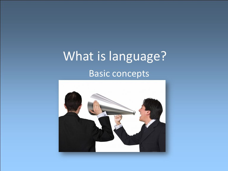 What is language Basic concepts
