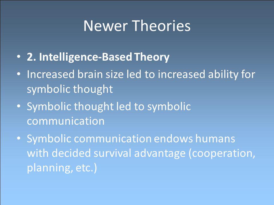 Newer Theories 2. Intelligence-Based Theory