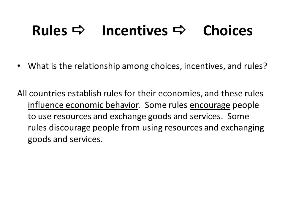 Rules a Incentives a Choices
