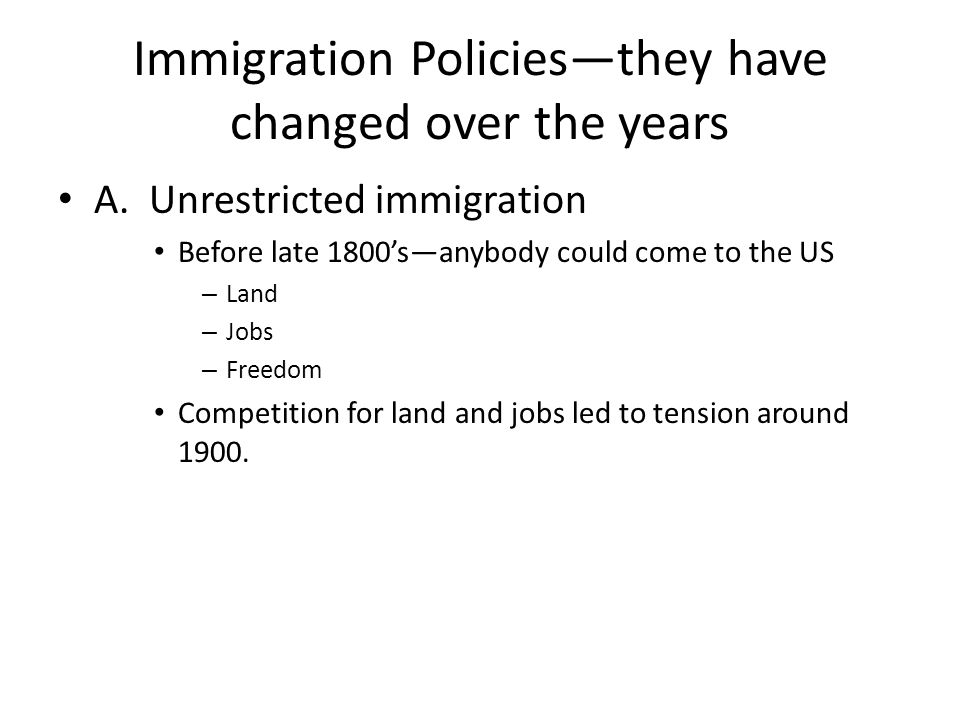 Immigration Policies—they have changed over the years