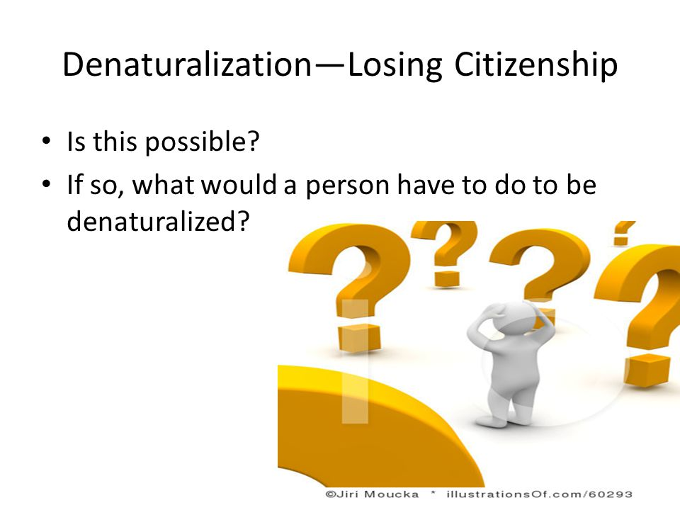 Denaturalization—Losing Citizenship