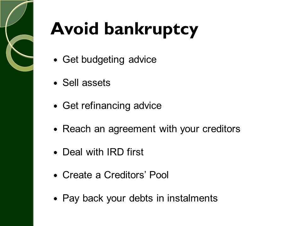 Avoid bankruptcy Get budgeting advice Sell assets