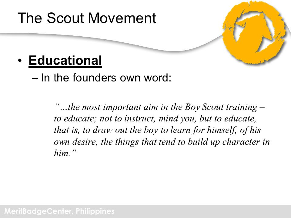 The Scout Movement Educational In the founders own word: