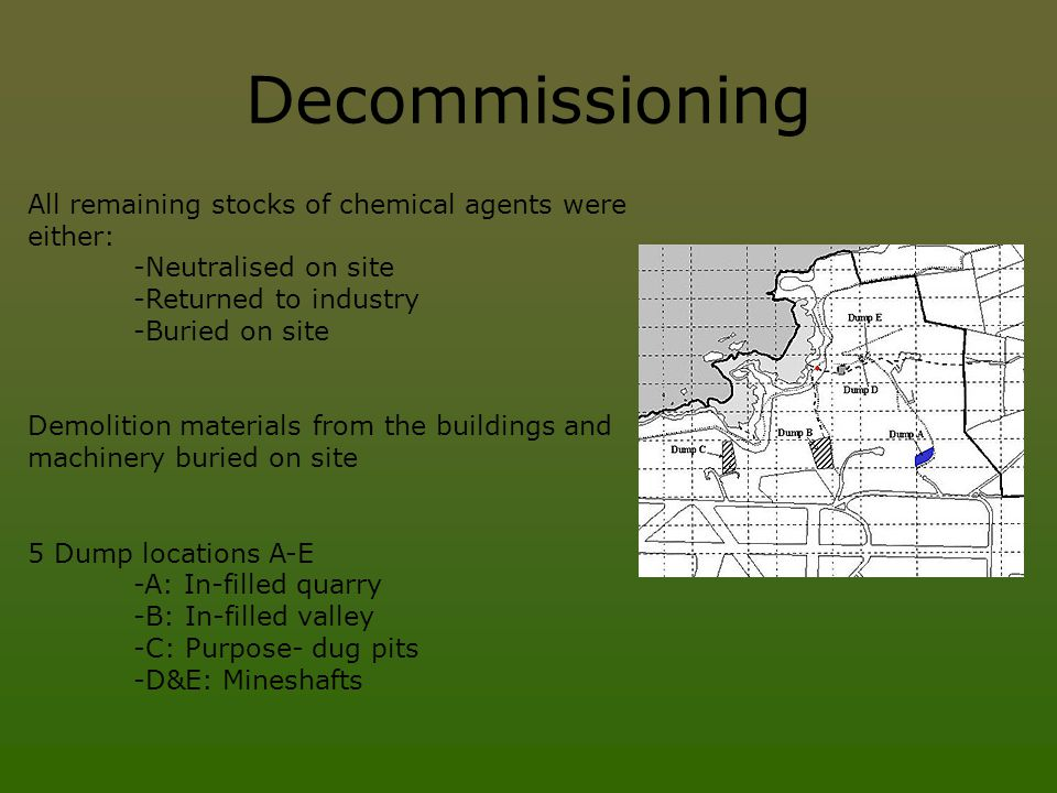 Decommissioning All remaining stocks of chemical agents were either: