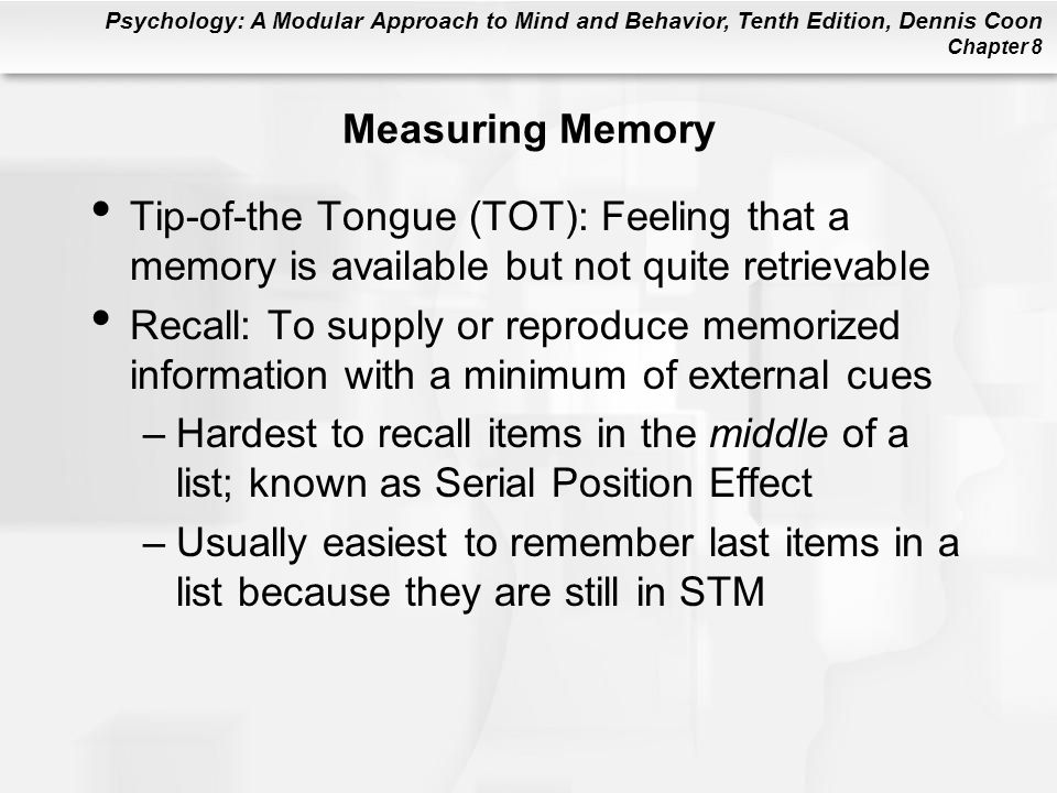 Measuring Memory Tip-of-the Tongue (TOT): Feeling that a memory is available but not quite retrievable.